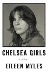 Chelsea Girls - Eileen Myles - cover