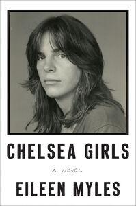 Foto Cover di Chelsea Girls, Ebook inglese di Eileen Myles, edito da HarperCollins