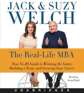 The Real-Life MBA Unabridged CD: Your No-BS Guide to Winning the Game, Building a Team, and Growing Your Career - Jack Welch,Suzy Welch - cover