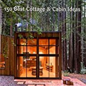 150 Best Cottage and Cabin Ideas - Francesc Zamora - cover