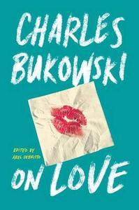 On Love - Charles Bukowski - cover