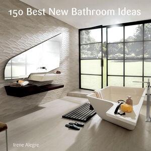 Foto Cover di 150 Best New Bathroom Ideas, Ebook inglese di Francesc Zamora, edito da HarperCollins