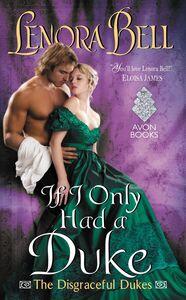 Foto Cover di If I Only Had a Duke, Ebook inglese di Lenora Bell, edito da HarperCollins