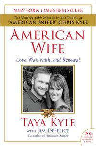 American Wife: Love, War, Faith, and Renewal - Taya Kyle,Jim DeFelice - cover