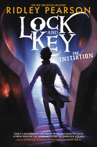 Lock and Key: The Initiation - Ridley Pearson - cover