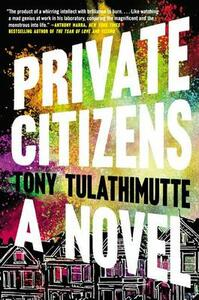 Private Citizens - Tony Tulathimutte - cover