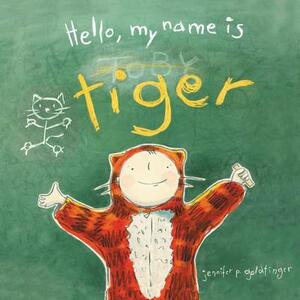 Hello, My Name Is Tiger - Jennifer P Goldfinger - cover