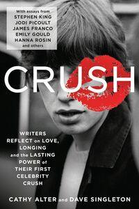 Foto Cover di CRUSH, Ebook inglese di Cathy Alter,Dave Singleton, edito da HarperCollins