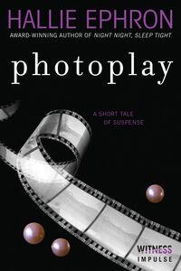 Foto Cover di Photoplay, Ebook inglese di Hallie Ephron, edito da HarperCollins