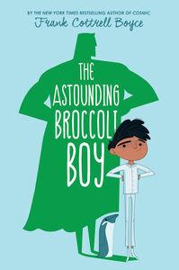 Foto Cover di The Astounding Broccoli Boy, Ebook inglese di Frank Cottrell Boyce, edito da HarperCollins