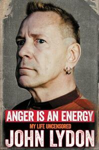 Anger Is an Energy: My Life Uncensored - John Lydon - cover