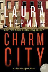 Charm City: A Tess Monaghan Novel - Laura Lippman - cover