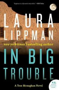 In Big Trouble: A Tess Monaghan Novel - Laura Lippman - cover