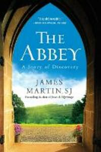 The Abbey: A Story Of Discovery - James Martin - cover