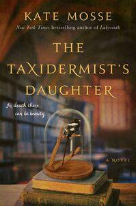 Foto Cover di The Taxidermist's Daughter, Ebook inglese di Kate Mosse, edito da HarperCollins