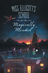 Ebook in inglese Miss Ellicott's School for the Magically Minded Blackwood, Sage