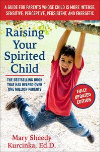 Foto Cover di Raising Your Spirited Child, Ebook inglese di Mary Sheedy Kurcinka, edito da HarperCollins