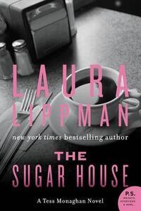 The Sugar House: A Tess Monaghan Novel - Laura Lippman - cover