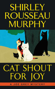 Cat Shout for Joy: A Joe Grey Mystery - Shirley Rousseau Murphy - cover