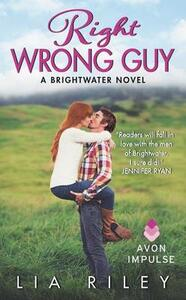 Right Wrong Guy: A Brightwater Novel - Lia Riley - cover