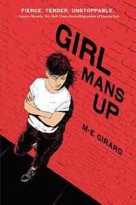 Girl Mans Up - M. E. Girard - cover