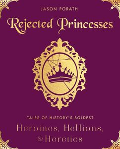Foto Cover di Rejected Princesses, Ebook inglese di Jason Porath, edito da HarperCollins