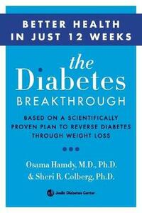 The Diabetes Breakthrough: Based on a Scientifically Proven Plan to Reverse Diabetes through Weight Loss - Osama Hamdy - cover