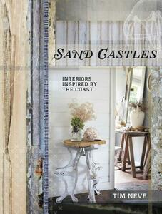 Sand Castles: Interiors Inspired by the Coast - Tim Neve - cover