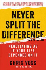 Foto Cover di Never Split the Difference, Ebook inglese di Tahl Raz,Chris Voss, edito da HarperCollins