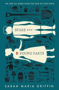 Spare and Found Parts - Sarah Maria Griffin - cover