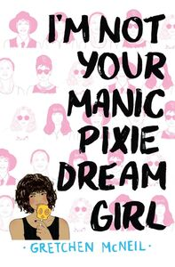 Ebook in inglese I'm Not Your Manic Pixie Dream Girl McNeil, Gretchen