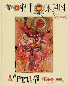 Ebook in inglese Appetites Bourdain, Anthony , Woolever, Laurie