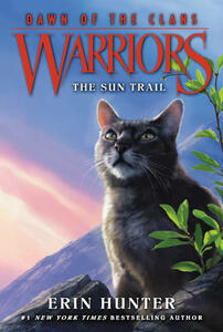 Warriors: Dawn of the Clans #1: The Sun Trail - Erin Hunter - cover