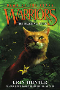 Warriors: Dawn of the Clans #4: The Blazing Star - Erin Hunter - cover