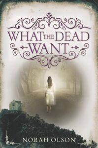 Foto Cover di What the Dead Want, Ebook inglese di Norah Olson, edito da HarperCollins