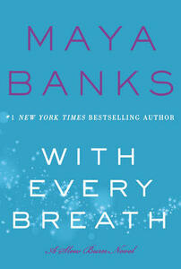 With Every Breath: A Slow Burn Novel - Maya Banks - cover
