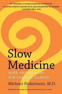 Foto Cover di Slow Medicine, Ebook inglese di Michael Finkelstein, edito da HarperCollins
