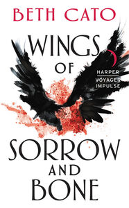 Foto Cover di Wings of Sorrow and Bone, Ebook inglese di Beth Cato, edito da HarperCollins