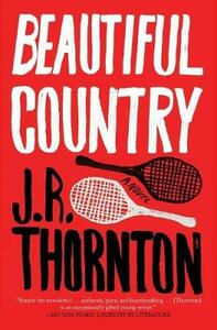 Beautiful Country: A Novel - J. R. Thornton - cover