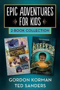 Foto Cover di Epic Adventures for Kids 2-Book Collection, Ebook inglese di Gordon Korman,Ted Sanders, edito da HarperCollins