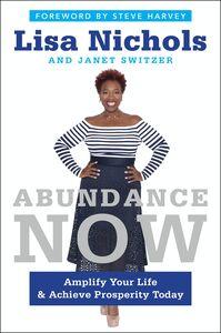 Foto Cover di Abundance Now, Ebook inglese di Lisa Nichols,Janet Switzer, edito da HarperCollins