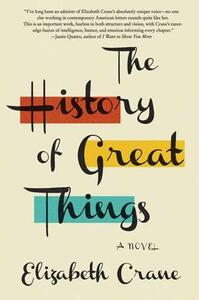 The History of Great Things - Elizabeth Crane - cover