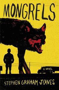 Mongrels: A Novel - Stephen Graham Jones - cover