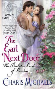 Foto Cover di The Earl Next Door, Ebook inglese di Charis Michaels, edito da HarperCollins