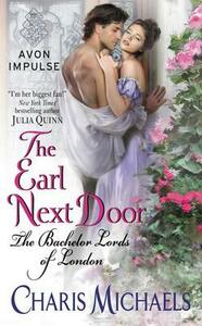 The Earl Next Door: The Bachelor Lords of London - Charis Michaels - cover