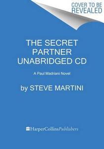 The Secret Partner CD: A Paul Madriani Novel - Steve Martini - cover
