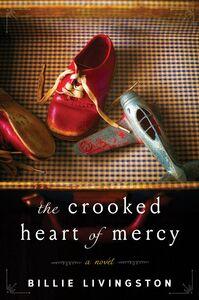 Foto Cover di The Crooked Heart of Mercy, Ebook inglese di Billie Livingston, edito da HarperCollins