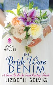 Foto Cover di The Bride Wore Denim, Ebook inglese di Lizbeth Selvig, edito da HarperCollins