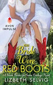 Foto Cover di The Bride Wore Red Boots, Ebook inglese di Lizbeth Selvig, edito da HarperCollins