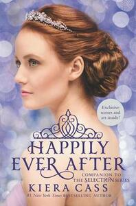 Happily Ever After: Companion to the Selection Series - Kiera Cass - cover